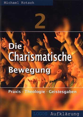 Die Charismatische Bewegung Teil 2