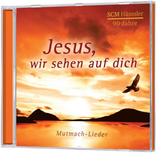 Jesus, wir sehen auf dich - CD