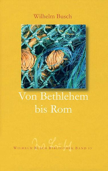 Von Bethlehem bis Rom