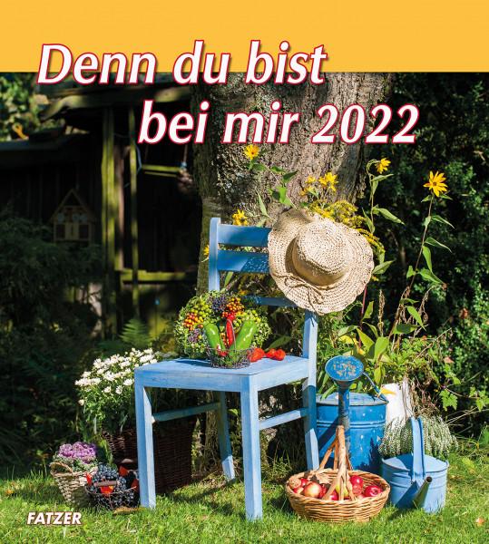 Denn du bist bei mir 2022 - Grossdruck-Kalender