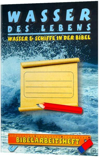 Wasser des Lebens - Wasser und Schiffe in der Bibel