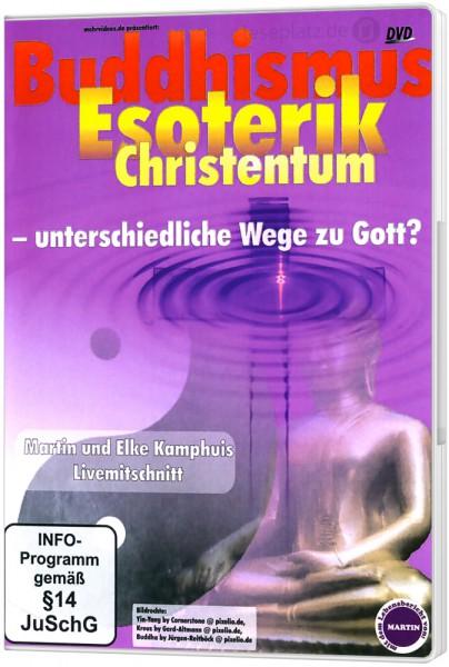 Buddhismus, Esoterik und Christentum - unterschiedliche Wege zu Gott? - DVD