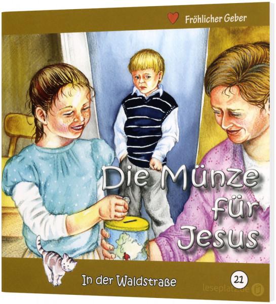Die Münze für Jesus (21) In der Waldstraße - Heft 21