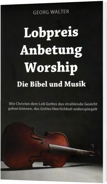 Lobpreis - Anbetung - Worship