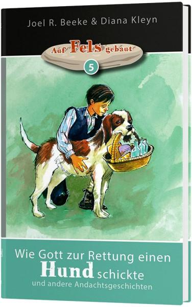 Wie Gott zur Rettung einen Hund schickte (5)