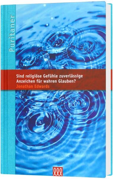 Sind religiöse Gefühle zuverlässige Anzeichen für wahren Glauben? (13)