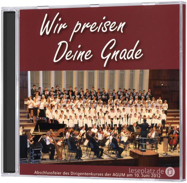 Wir preisen Deine Gnade - CD