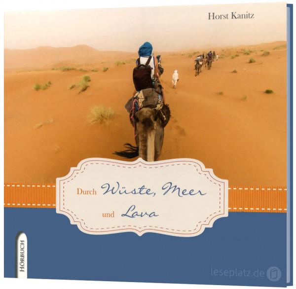 Durch Wüste, Meer und Lava - Hörbuch