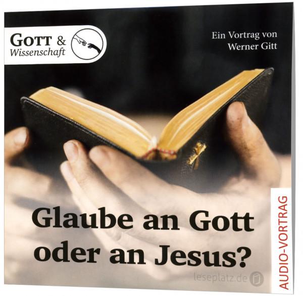 Glaube an Gott oder an Jesus? - CD