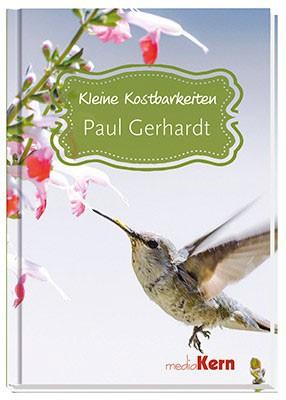Paul Gerhardt - Kleine Kostbarkeiten
