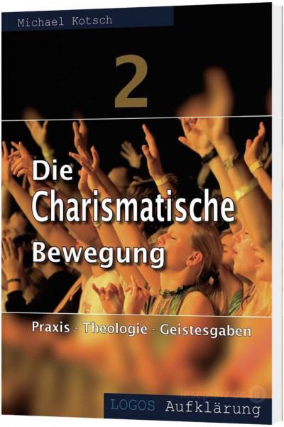 Die Charismatische Bewegung - Teil 2