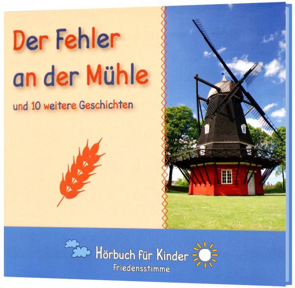Der Fehler an der Mühle - Hörbuch