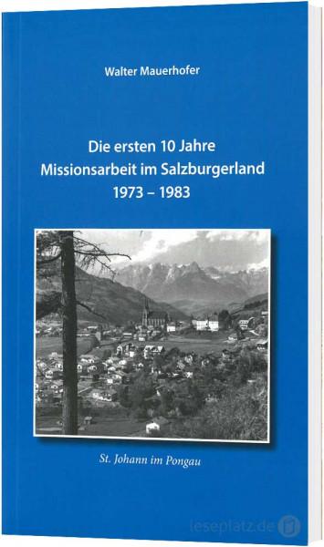 Die ersten 10 Jahre Missionsarbeit im Salzburgerland (1973-1983)