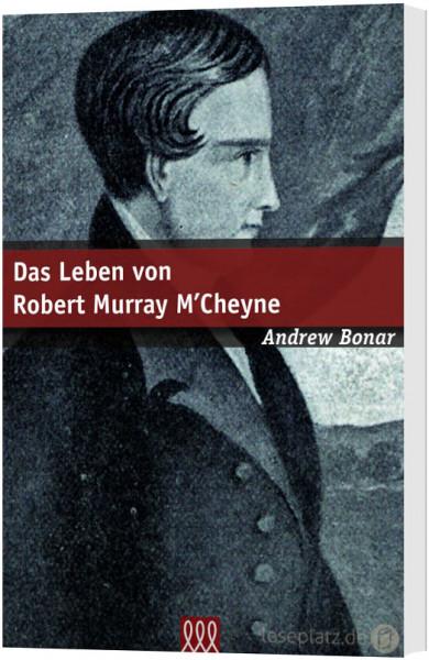 Das Leben von Robert Murray M´Cheyne