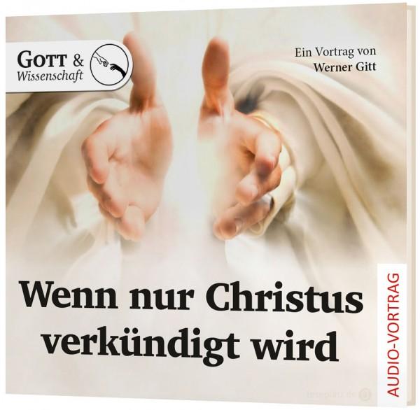 Wenn nur Christus verkündigt wird - CD