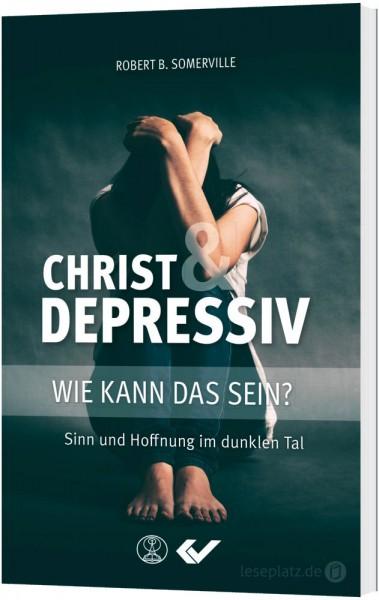 Christ und depressiv - wie kann das sein?