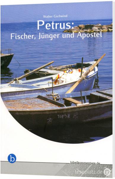Petrus: Fischer, Jünger und Apostel