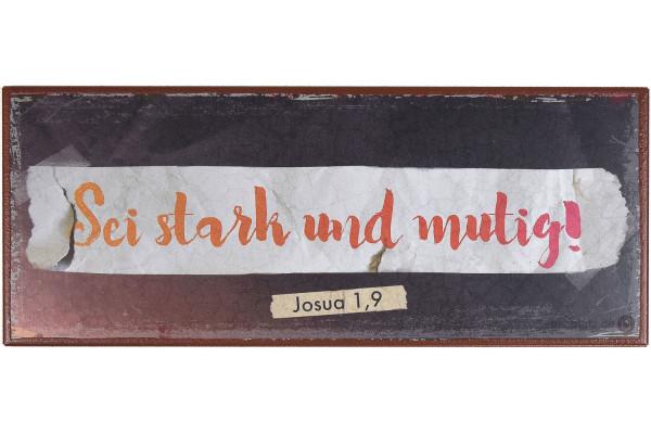 """Metallschild """"stark und mutig"""""""
