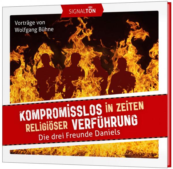 Kompromisslos in Zeiten religiöser Verführung - CD