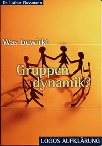 Was bewirkt Gruppendynamik?
