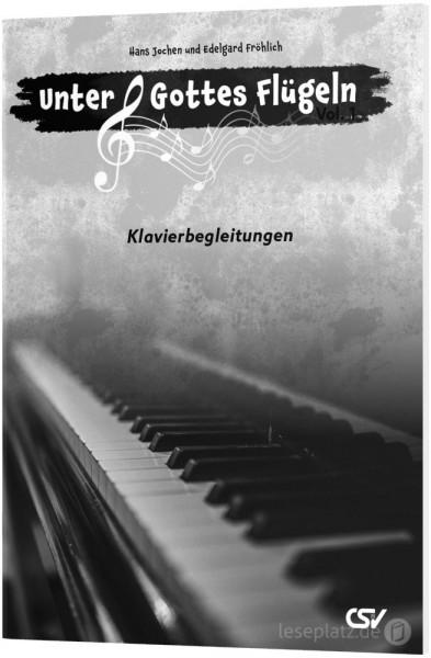 Unter Gottes Flügeln – Vol. 1 - Klavierbegleitungen