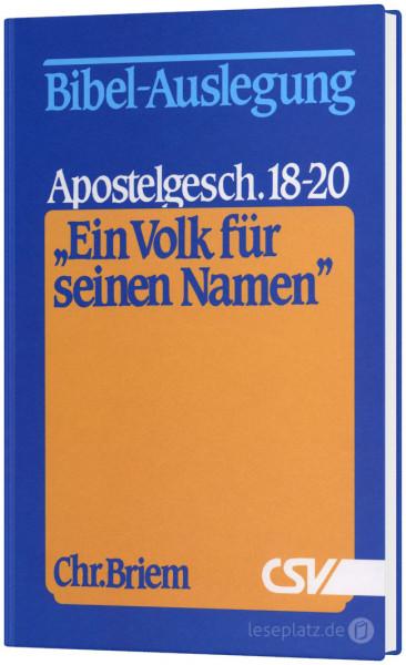 ''Ein Volk für seinen Namen'' Apostelgeschichte 18-20