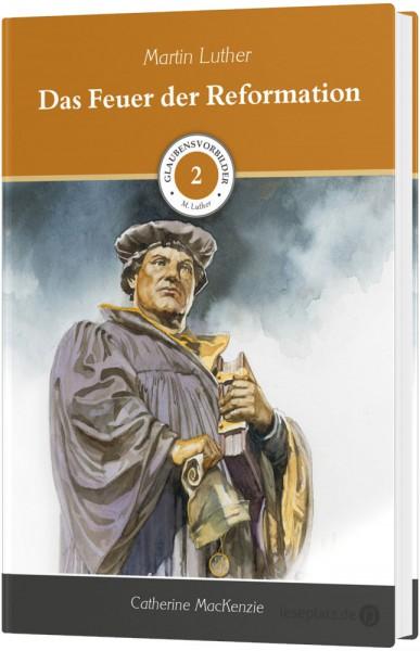 Martin Luther - Das Feuer der Reformation