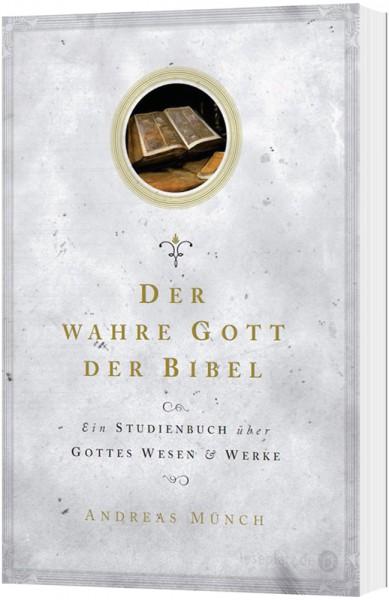 Der wahre Gott der Bibel