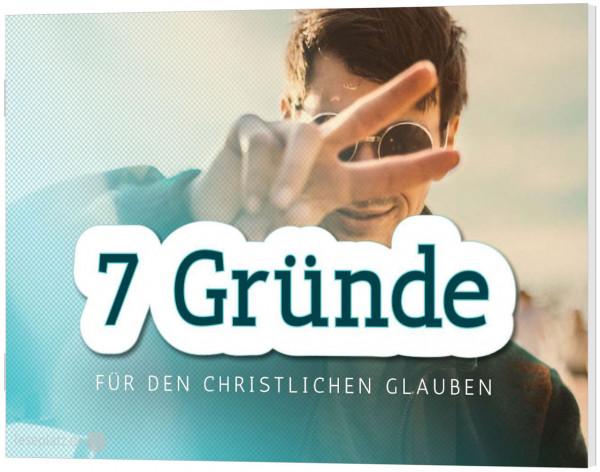 7 Gründe für den christlichen Glauben