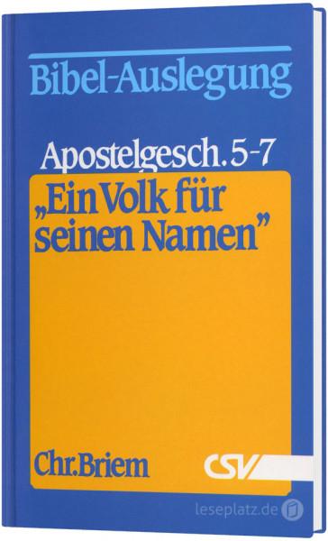 ''Ein Volk für seinen Namen'' Apostelgeschichte 5-7