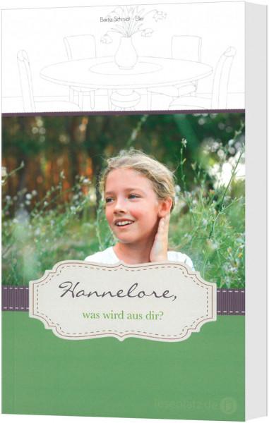 Hannelore, was wird aus dir?