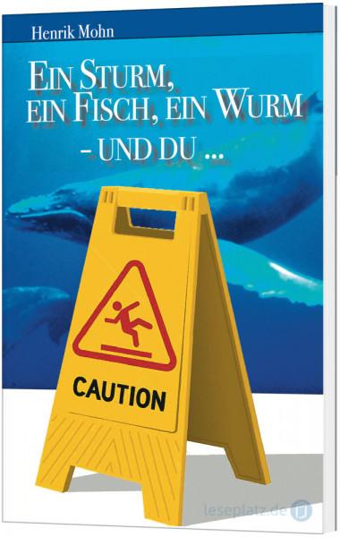 Ein Sturm, ein Fisch, ein Wurm - und du ...