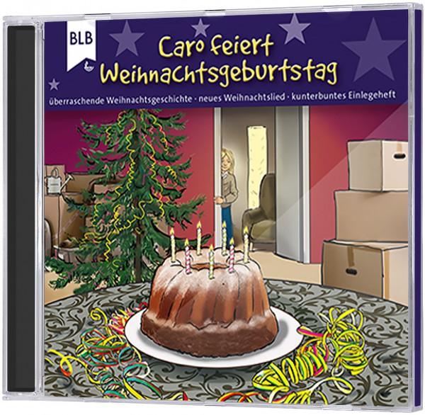 Caro feiert Weihnachtsgeburtstag - CD