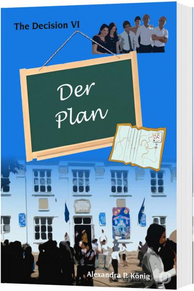 Der Plan (VI)