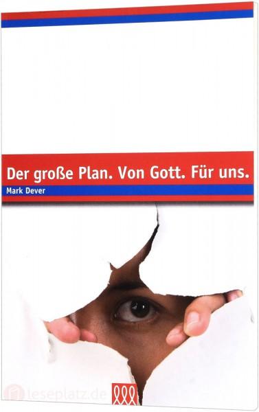 Der große Plan. Von Gott. Für uns.