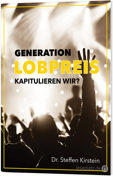 Generation Lobpreis - kapitulieren wir?