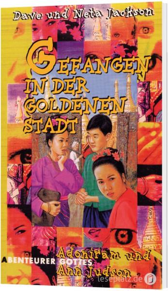 """Gefangen in der Goldenen Stadt """"Adoniram und Ann Judson"""""""