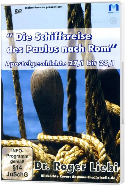 Die Schiffsreise des Paulus nach Rom - DVD Ein Vortrag von Dr. Roger Liebi