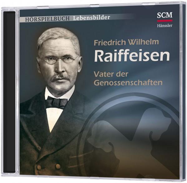 Friedrich Wilhelm Raiffeisen - Hörspielbuch