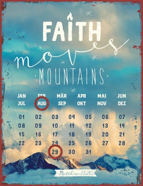 Magnetkalender ''Faith moves Mountains''