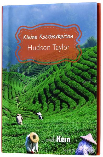 Hudson Taylor - Kleine Kostbarkeiten
