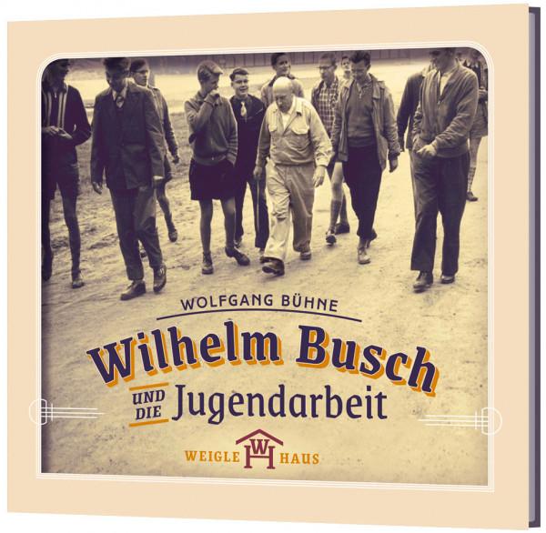 Wilhelm Busch und die Jugendarbeit - CD