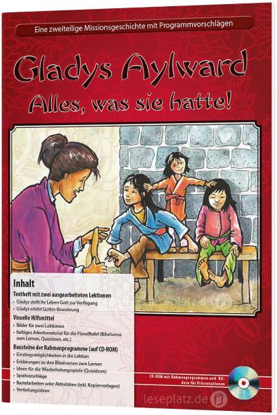 Gladys Aylward - alles was sie hatte! Bilderheft mit Text und 8 farbigen Illustrationen, inkl. CD-RO