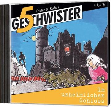 5 Geschwister CD (3) - Im unheimlichen Schloss