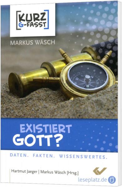 Existiert Gott? - kurzgefasst
