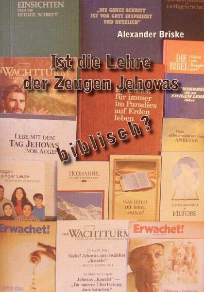 Ist die Lehre der Zeugen Jehovas biblisch?