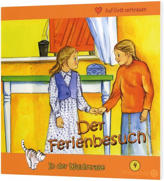 Der Ferienbesuch (4) In der Waldstraße - Heft 4