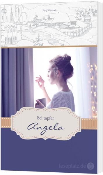 Sei tapfer, Angela