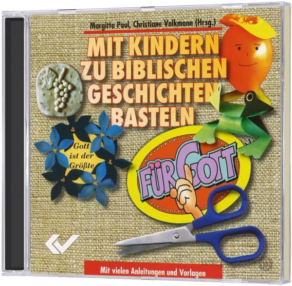 Mit Kindern zu biblischen Geschichten basteln - CD-ROM