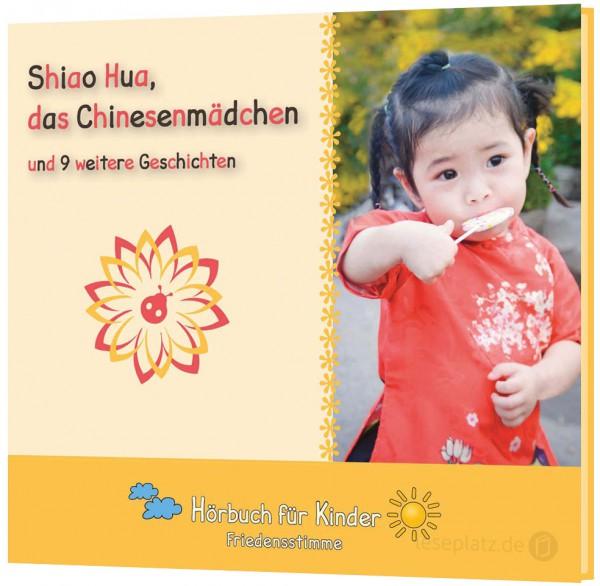 Shiao Hua, das Chinesenmädchen - Hörbuch